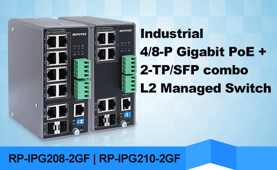 4/8 ports Industrial L2 Managed PoE Switch | REPOTEC | RP-IPG208-2GF-RP-IPG2010-2GF